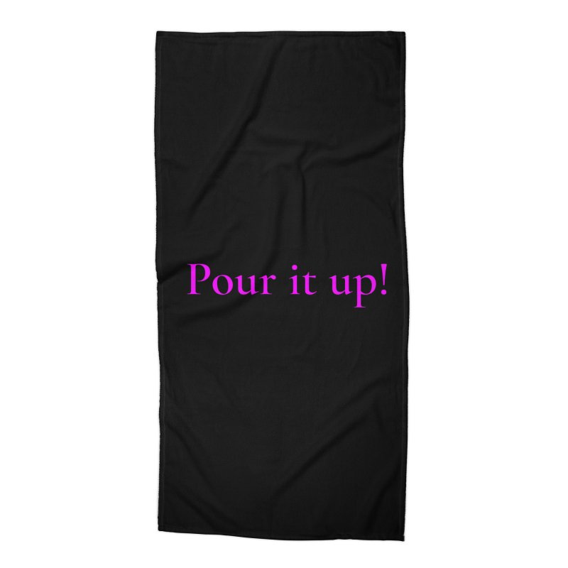 Pour It Up! Accessories Beach Towel by Universehead Podcast Network Store