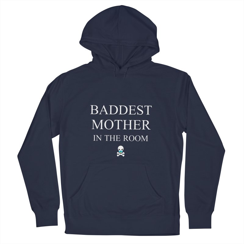 Who's the baddest? Women's French Terry Pullover Hoody by Universehead Podcast Network Store