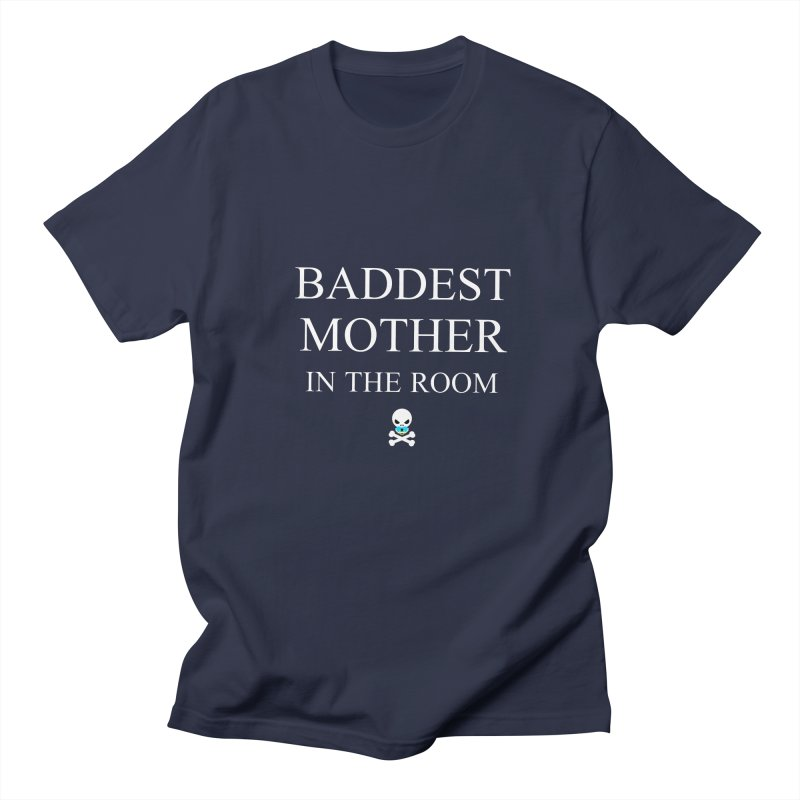 Who's the baddest? Women's Regular Unisex T-Shirt by Universehead Podcast Network Store