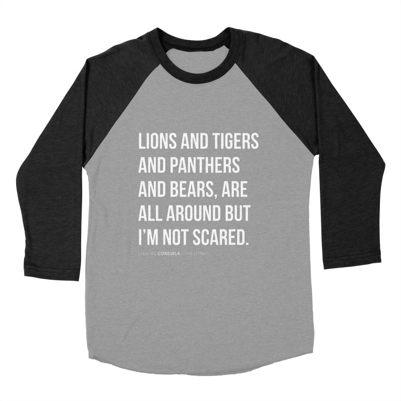 Lions and tigers and panthers and bears, are all around but I'm not scared. Men's Baseball Triblend T-Shirt by the UNIVORE store