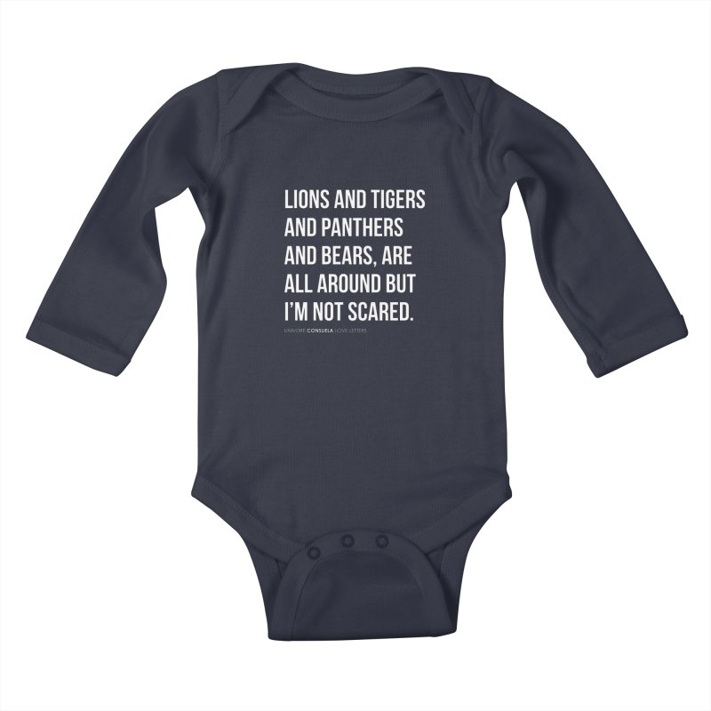Lions and tigers and panthers and bears, are all around but I'm not scared. Kids Baby Longsleeve Bodysuit by the UNIVORE store