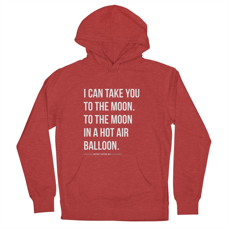 I can take you to the moon. To the moon in a hot air balloon. Women's French Terry Pullover Hoody by the UNIVORE store