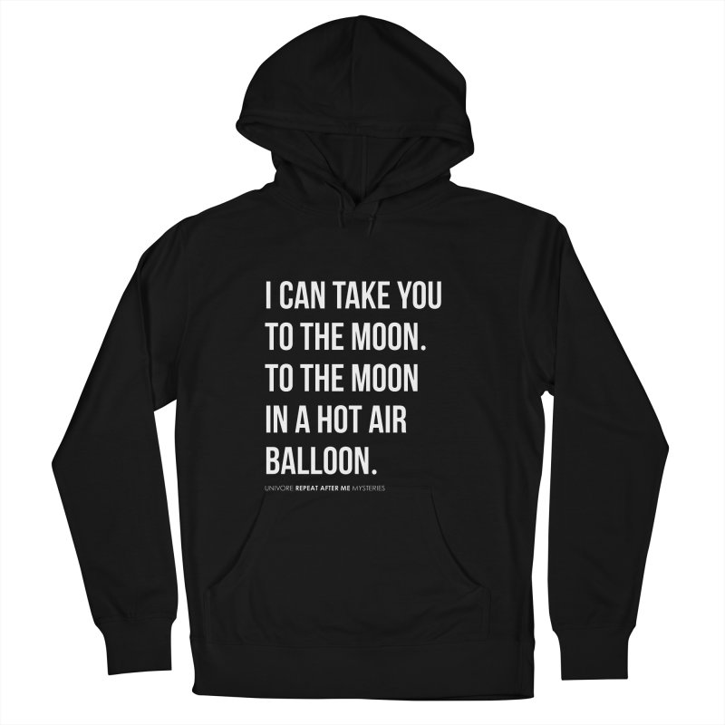 I can take you to the moon. To the moon in a hot air balloon. Women's Pullover Hoody by the UNIVORE store