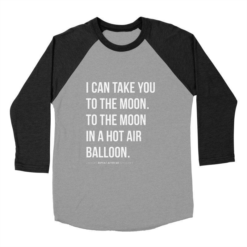I can take you to the moon. To the moon in a hot air balloon. Men's Baseball Triblend Longsleeve T-Shirt by the UNIVORE store