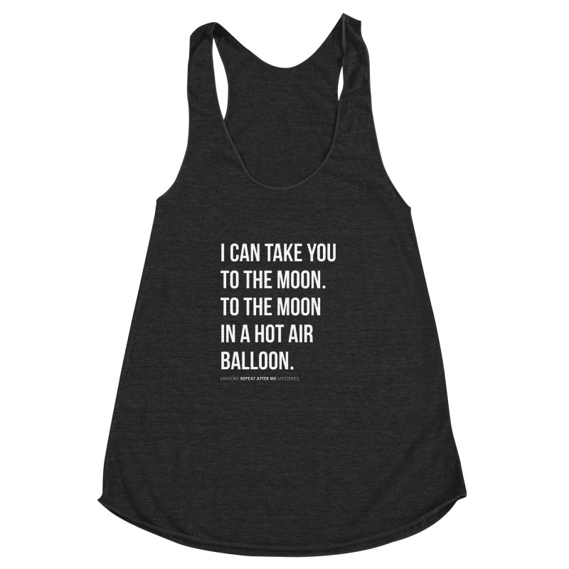 I can take you to the moon. To the moon in a hot air balloon. Women's Racerback Triblend Tank by the UNIVORE store
