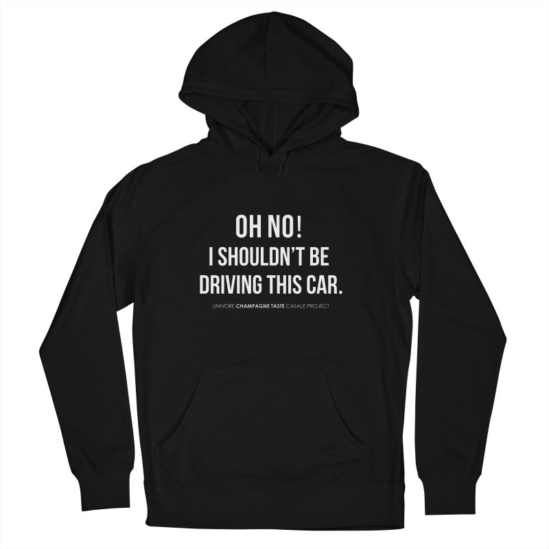 Oh no! I shouldn't be driving this car. Men's Pullover Hoody by the UNIVORE store