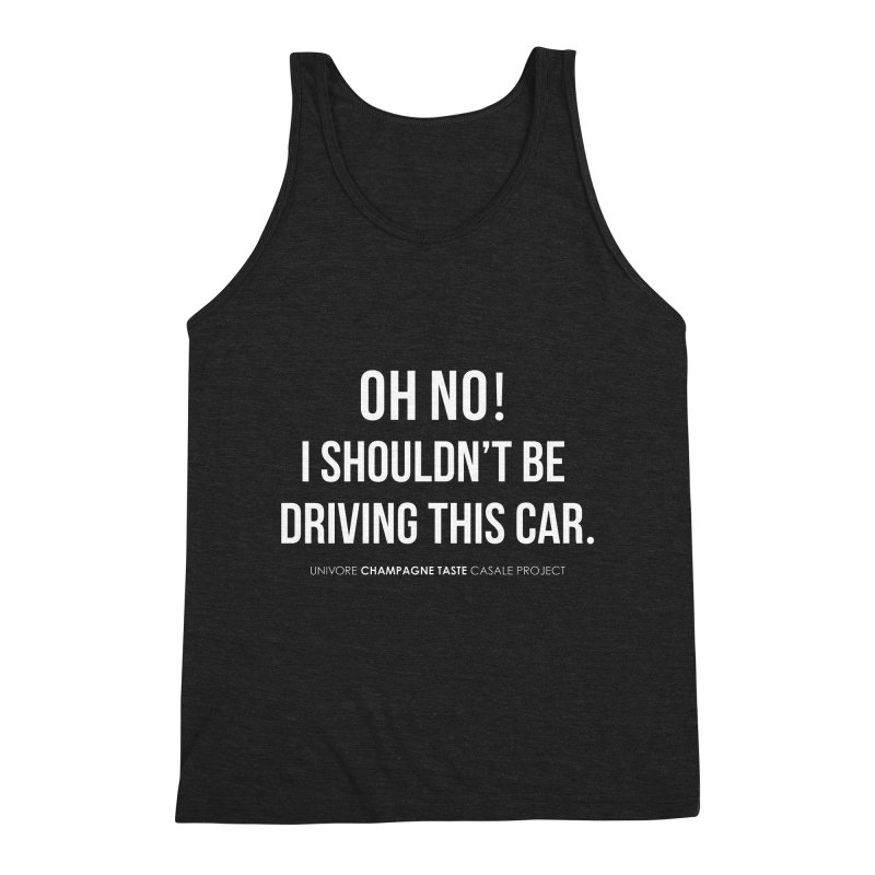 Oh no! I shouldn't be driving this car. Men's Triblend Tank by the UNIVORE store