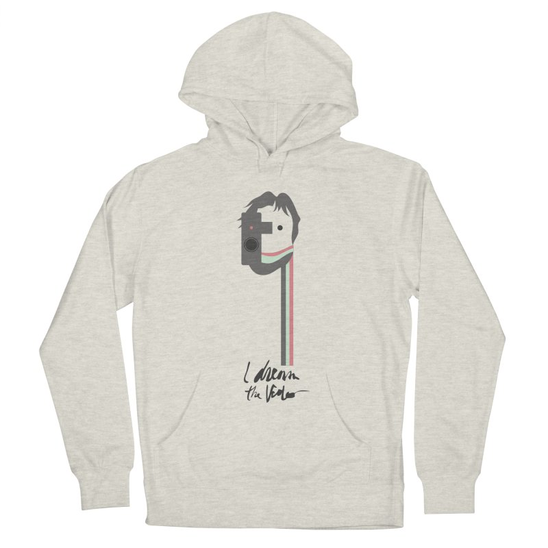 I Dream the Video Men's French Terry Pullover Hoody by the UNIVORE store