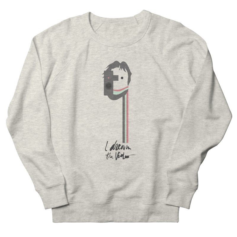 I Dream the Video Women's Sweatshirt by the UNIVORE store