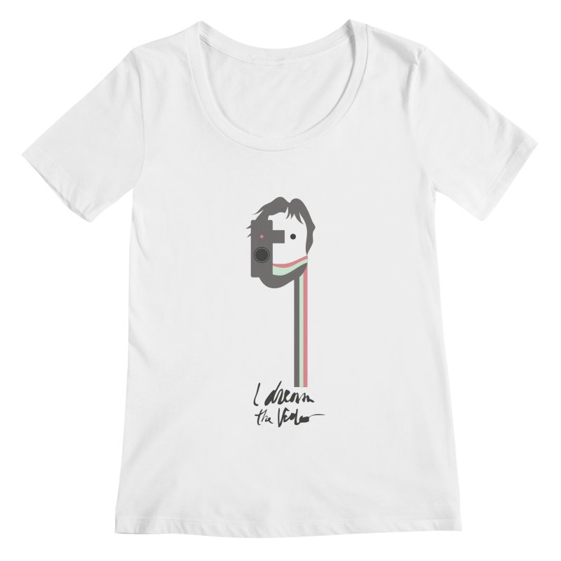 I Dream the Video Women's Scoopneck by the UNIVORE store