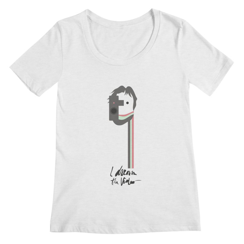 I Dream the Video Women's  by the UNIVORE store