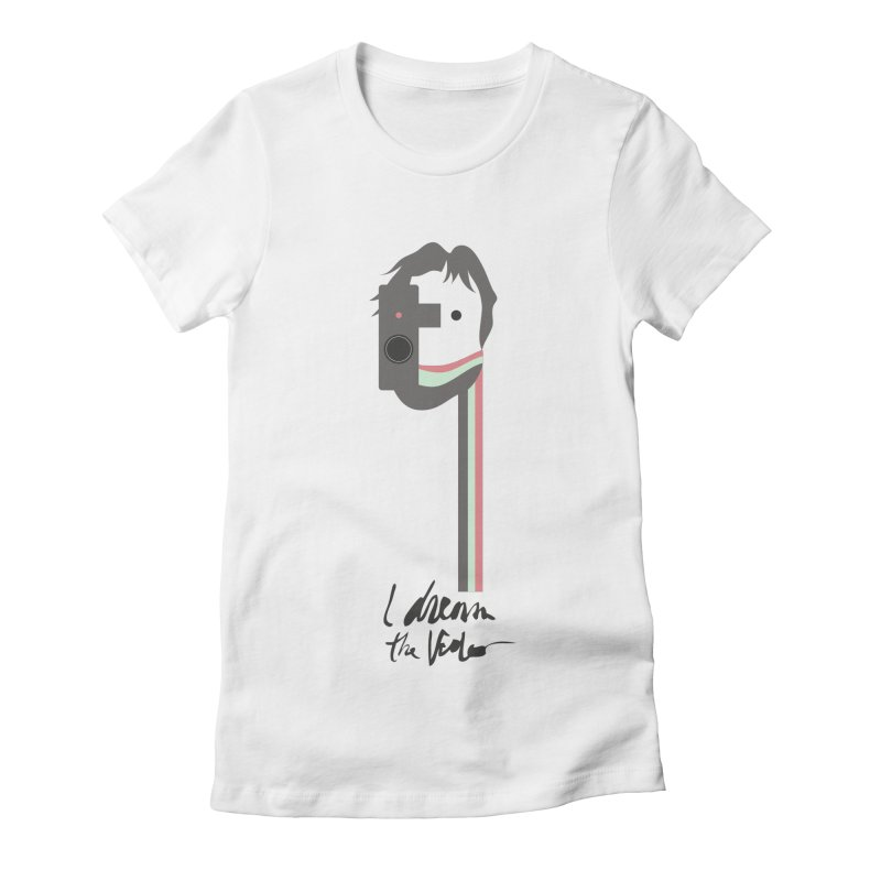 I Dream the Video Women's Fitted T-Shirt by the UNIVORE store