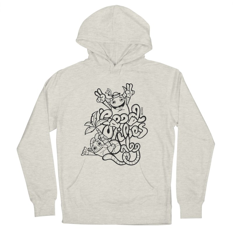 Good vibes only Women's French Terry Pullover Hoody by Unleished Art