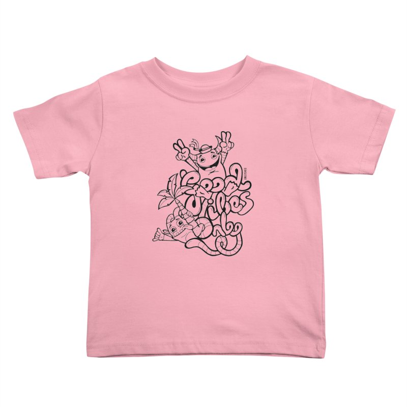 Good vibes only Kids Toddler T-Shirt by Unleished's Artist Shop