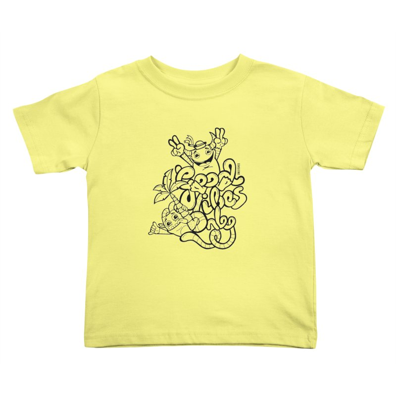 Good vibes only Kids Toddler T-Shirt by Unleished Art