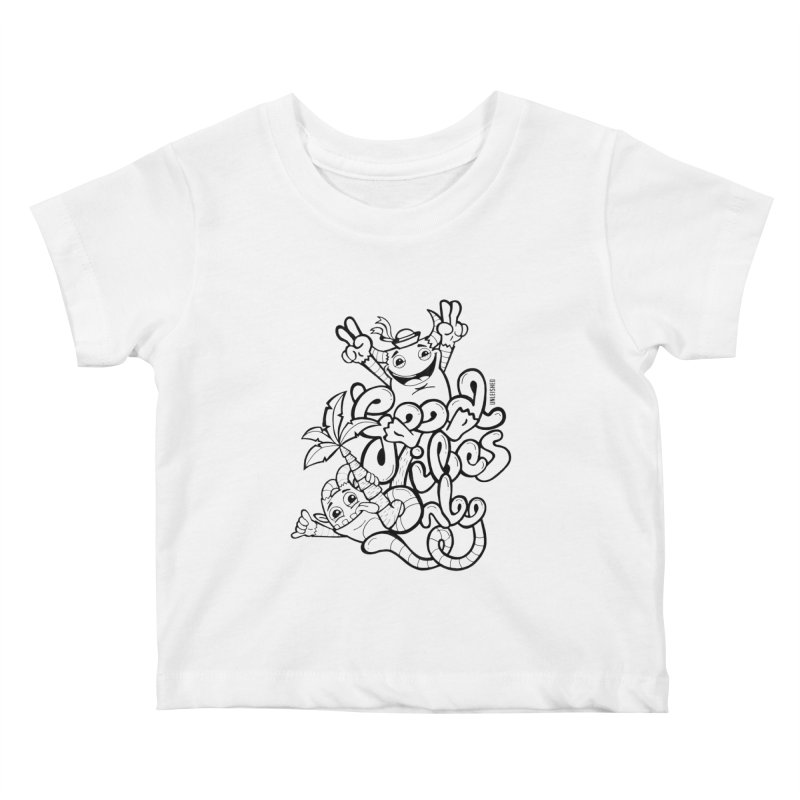 Good vibes only Kids Baby T-Shirt by Unleished Art