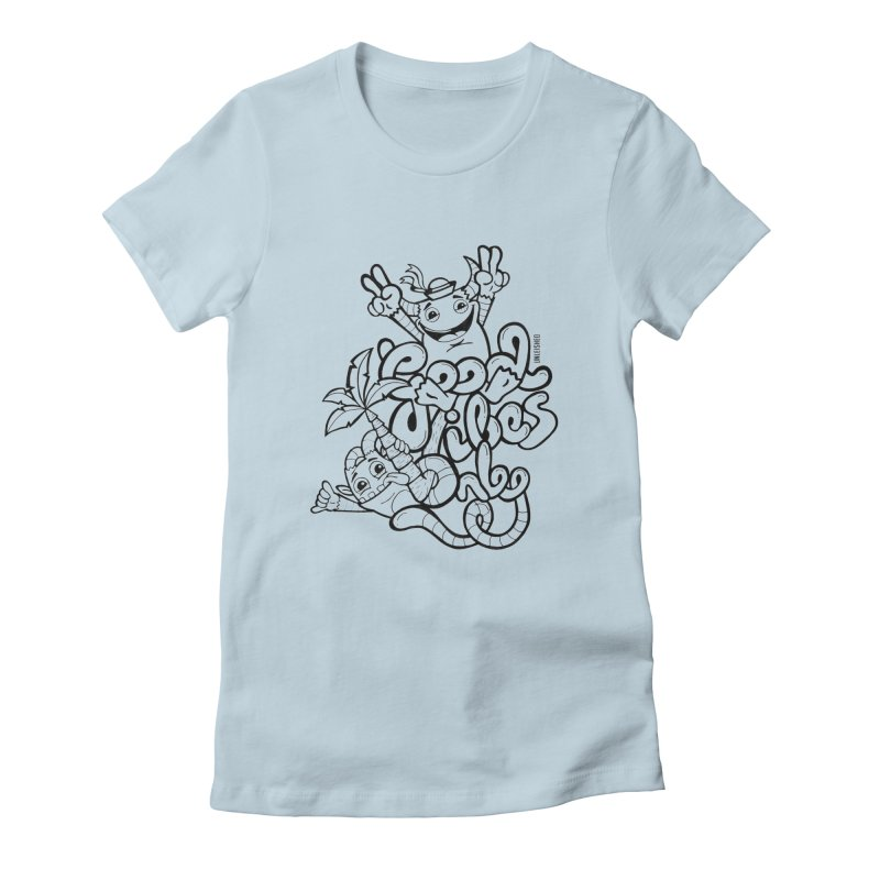 Good vibes only Women's T-Shirt by Unleished Art