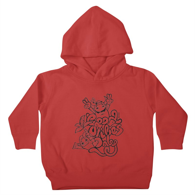 Good vibes only Kids Toddler Pullover Hoody by Unleished Art