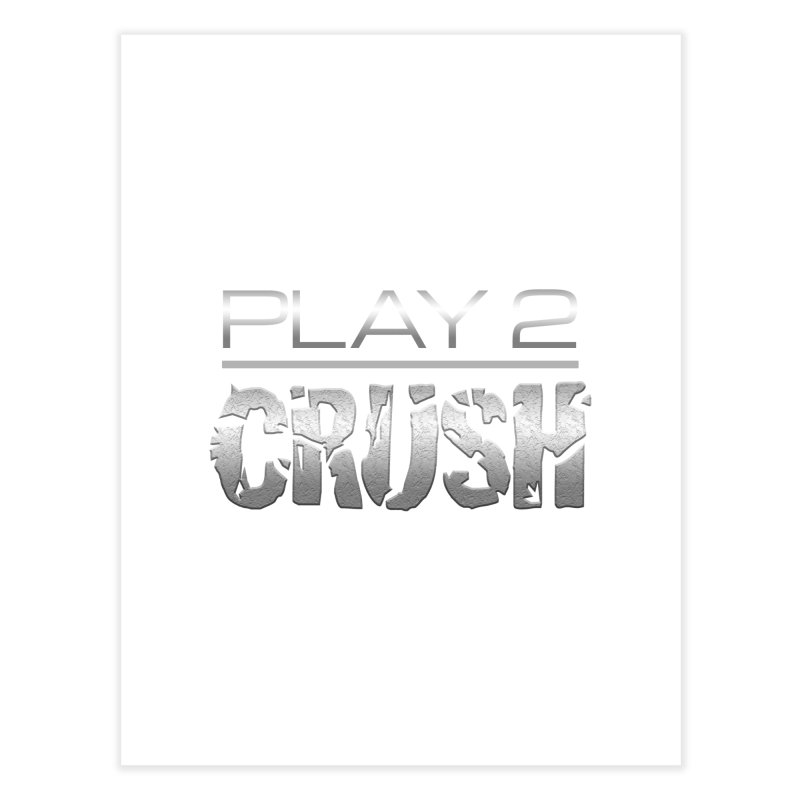 P2 Crush! Home Fine Art Print by Shirts by Noc