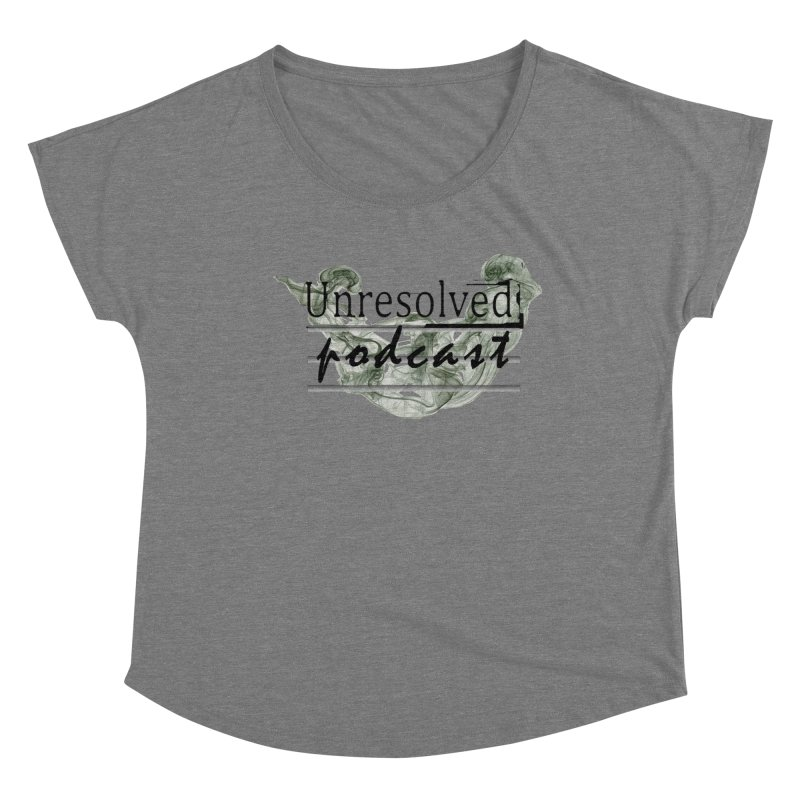 Unresolved Podcast Women's Dolman Scoop Neck by Unresolved Shop