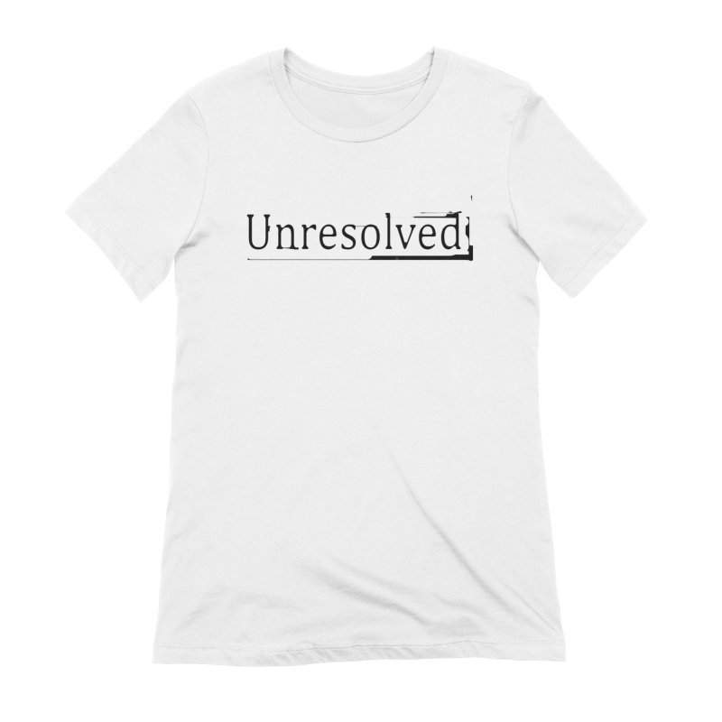 Unresolved (Black) Women's Extra Soft T-Shirt by Unresolved Shop