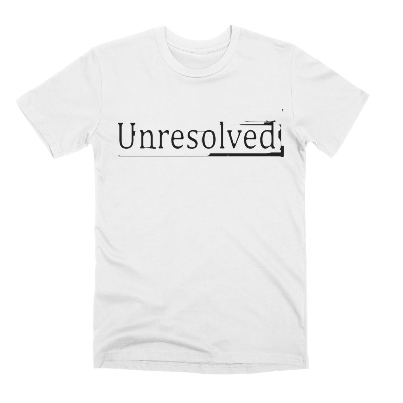 Unresolved (Black) Men's Premium T-Shirt by Unresolved Shop