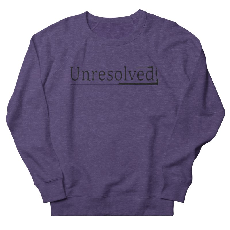 Unresolved (Black) Men's French Terry Sweatshirt by Unresolved Shop