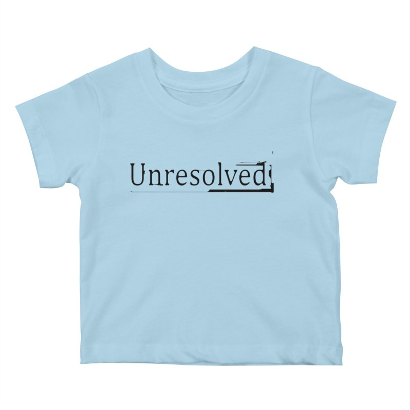 Unresolved (Black) Kids Baby T-Shirt by Unresolved Shop