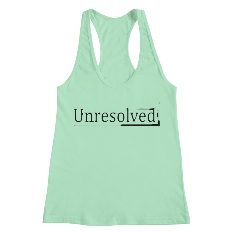 Unresolved (Black) Women's Racerback Tank by Unresolved Shop