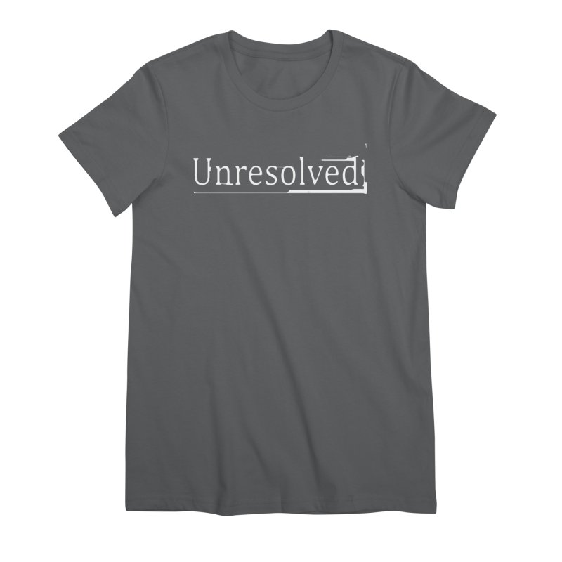 Unresolved (White) Women's Premium T-Shirt by Unresolved Shop