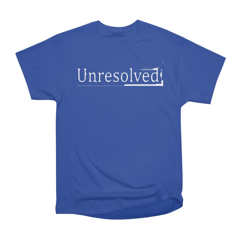 Unresolved (White) Women's Heavyweight Unisex T-Shirt by Unresolved Shop