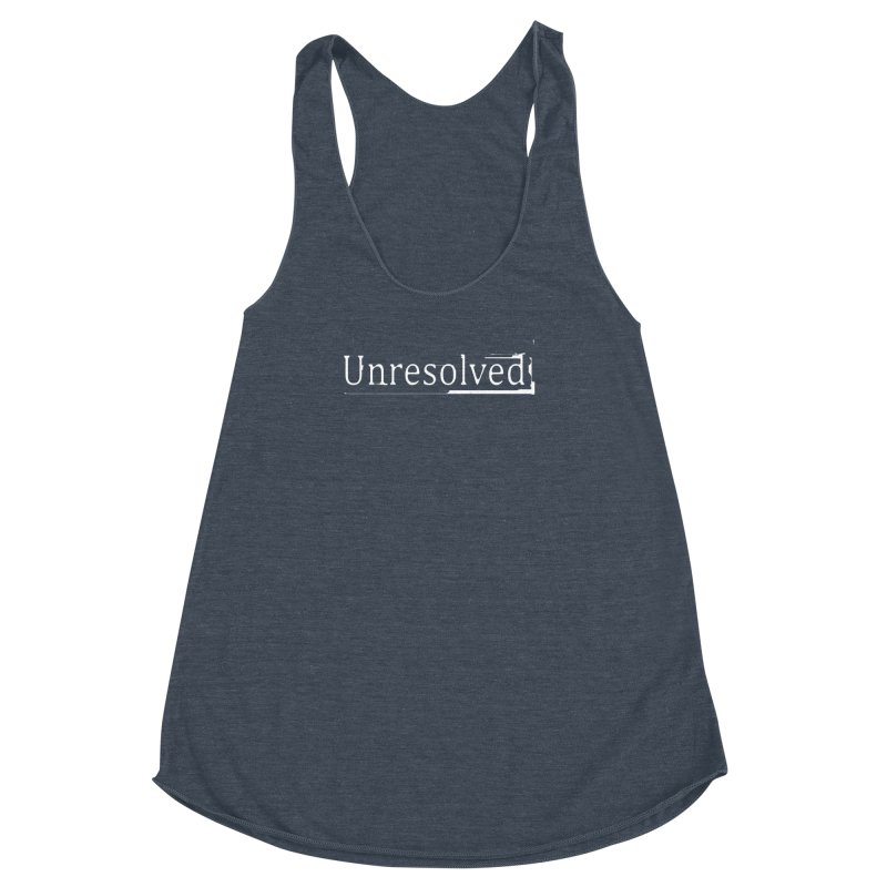 Unresolved (White) Women's Racerback Triblend Tank by Unresolved Shop