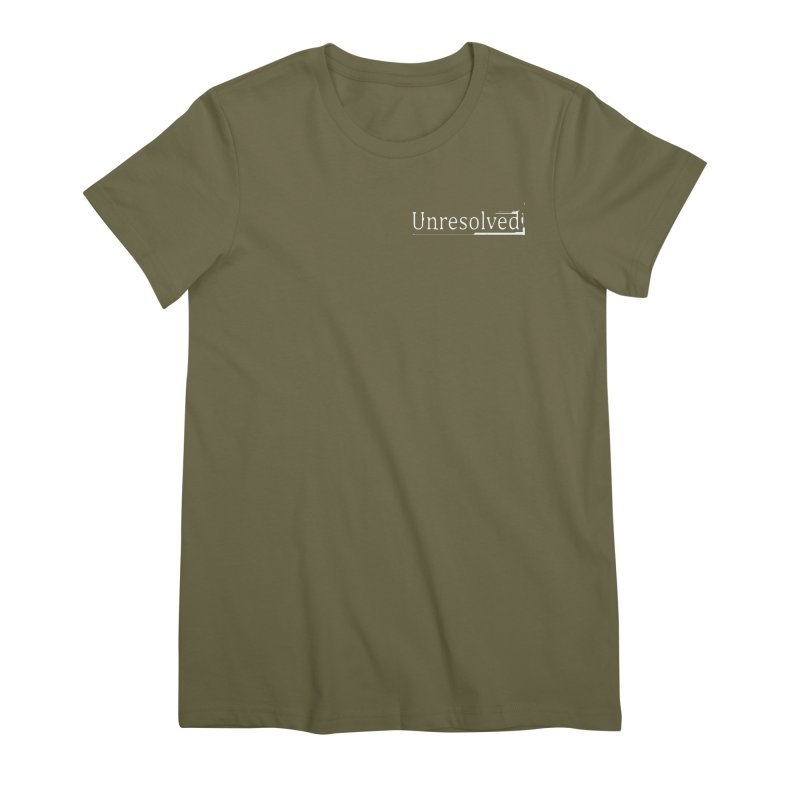 Unresolved (White Alternate) Women's Premium T-Shirt by Unresolved Shop