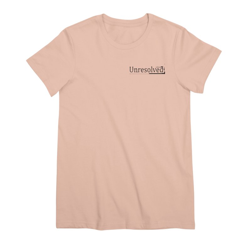 Unresolved (Black Alternate) Women's Premium T-Shirt by Unresolved Shop