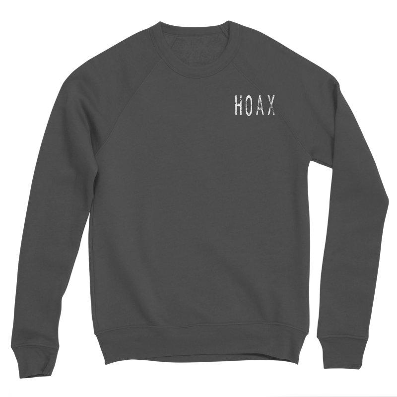 Hoax Men's Sponge Fleece Sweatshirt by Unresolved Shop