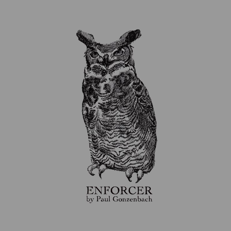 Enforcer Owl None  by Unspeakable Records' Artist Shop