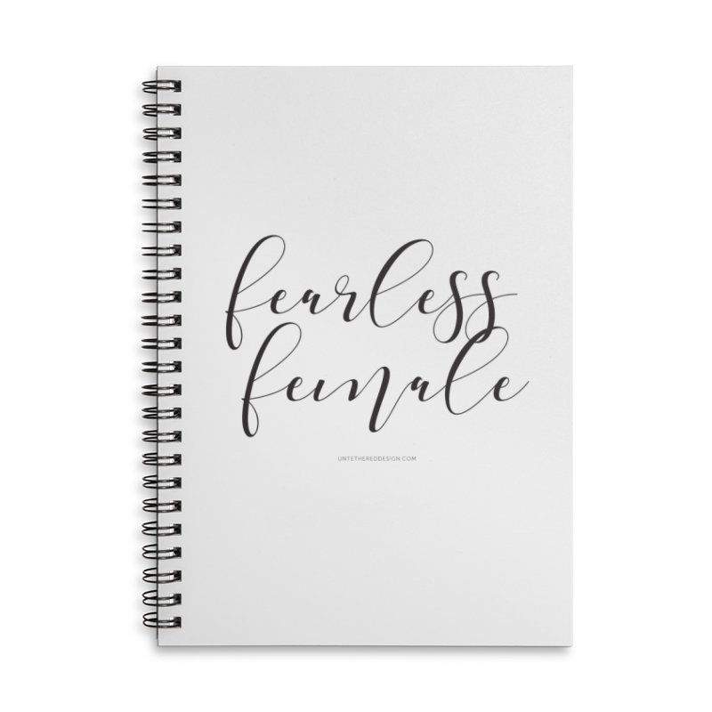 """Fearless Female"" Accessories Lined Spiral Notebook by Untethered Design 