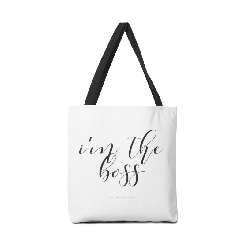 """I'm the Boss"" in Tote Bag by Untethered Design 