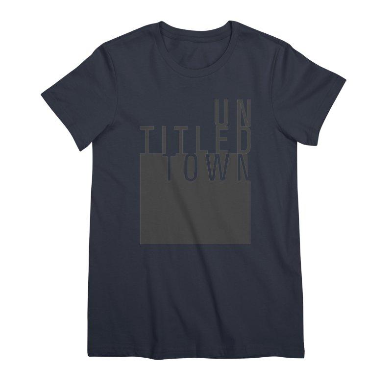 Un/Titled/Town Black +Transparent letters Women's Premium T-Shirt by UntitledTown Store