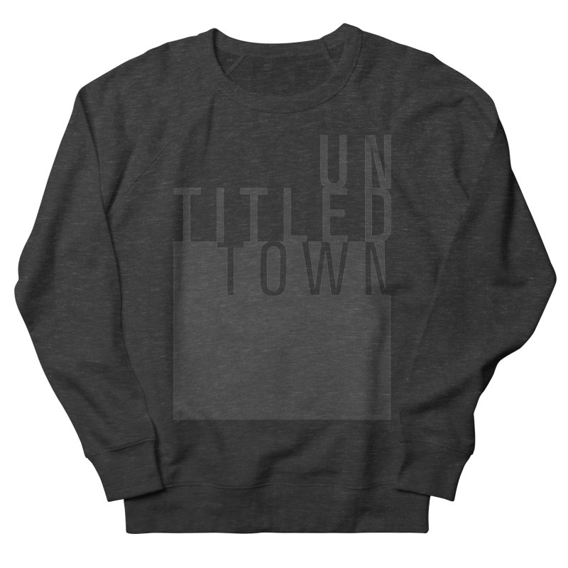 Un/Titled/Town Black +Transparent letters Women's French Terry Sweatshirt by UntitledTown Store