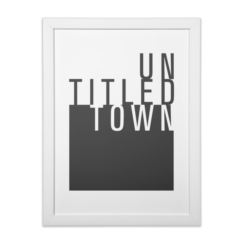 Un/Titled/Town Black +Transparent letters Home Framed Fine Art Print by UntitledTown Store