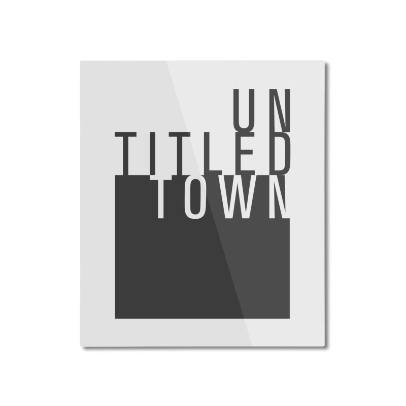 Un/Titled/Town Black +Transparent letters Home Mounted Aluminum Print by UntitledTown Store