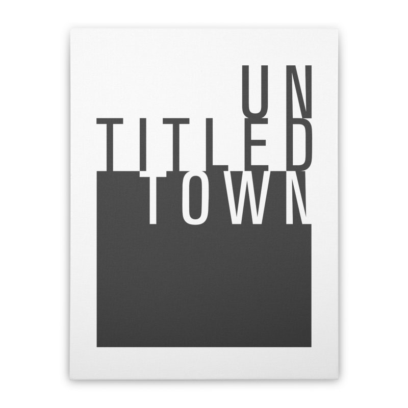 Un/Titled/Town Black +Transparent letters Home Stretched Canvas by UntitledTown Store