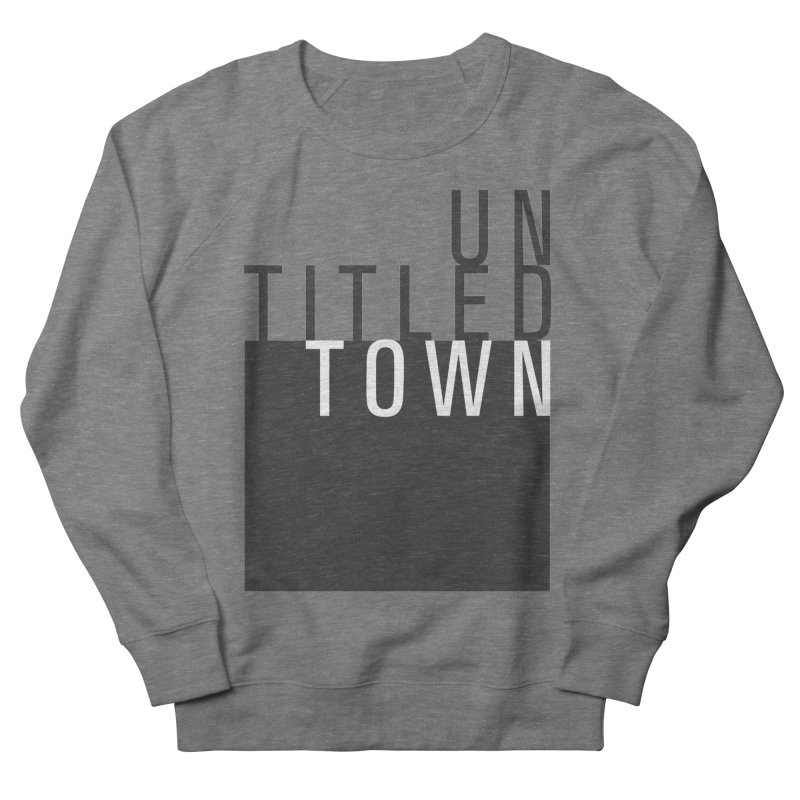 Un/Titled/Town Black + White letters Women's French Terry Sweatshirt by UntitledTown Store
