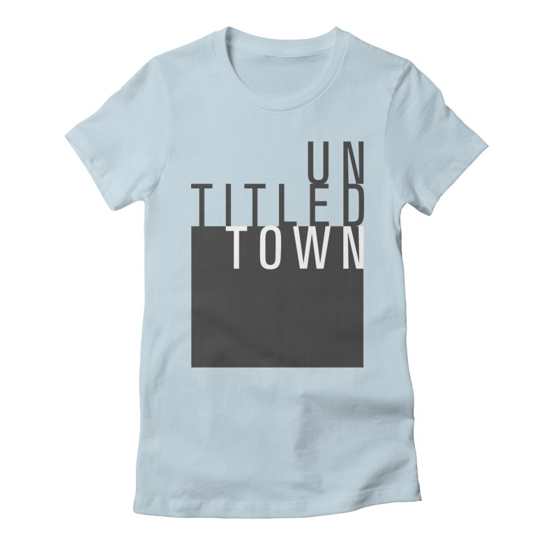 Un/Titled/Town Black + White letters Women's Fitted T-Shirt by UntitledTown Store
