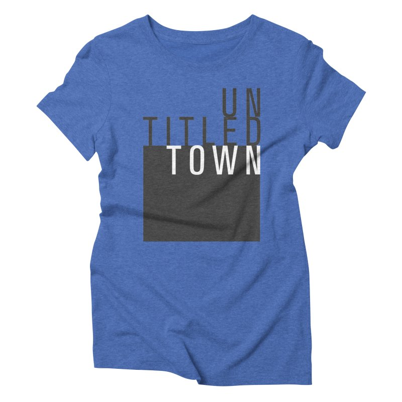Un/Titled/Town Black + White letters Women's Triblend T-Shirt by UntitledTown Store
