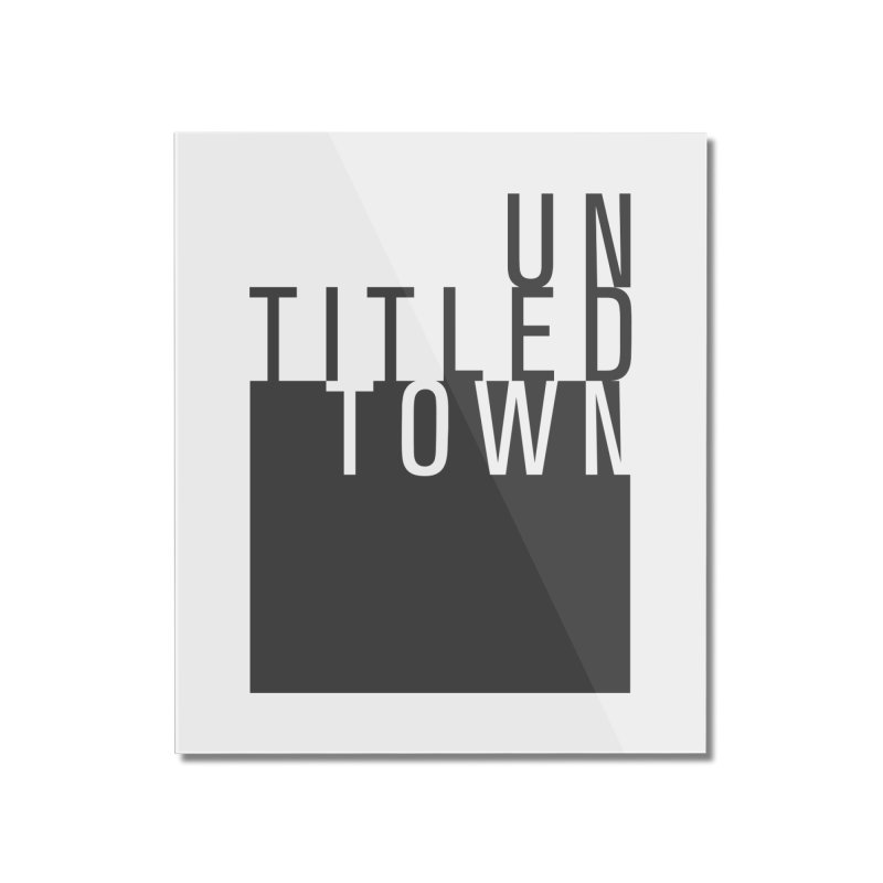 Un/Titled/Town Black + White letters Home Mounted Acrylic Print by UntitledTown Store