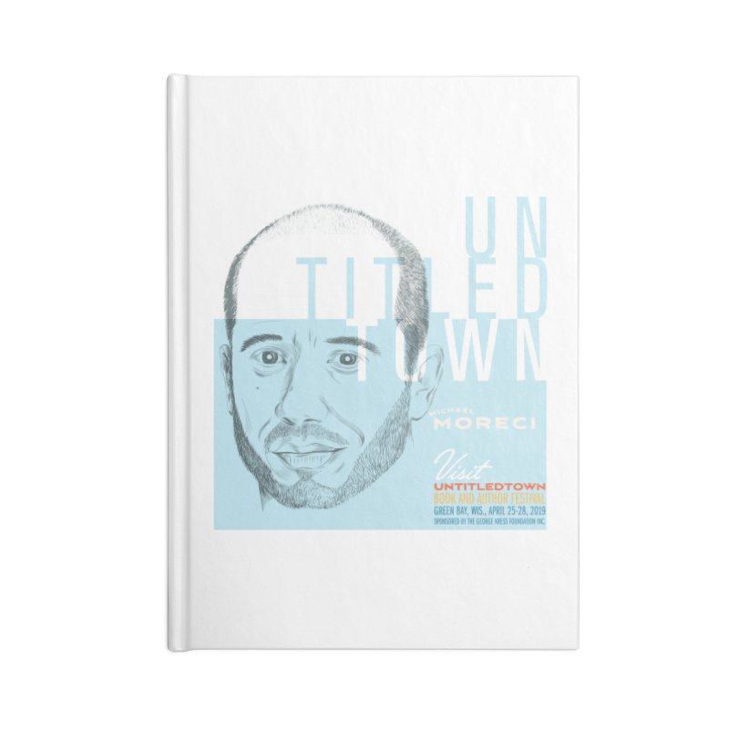 Michael Moreci at UntitledTown Accessories Lined Journal Notebook by UntitledTown Store