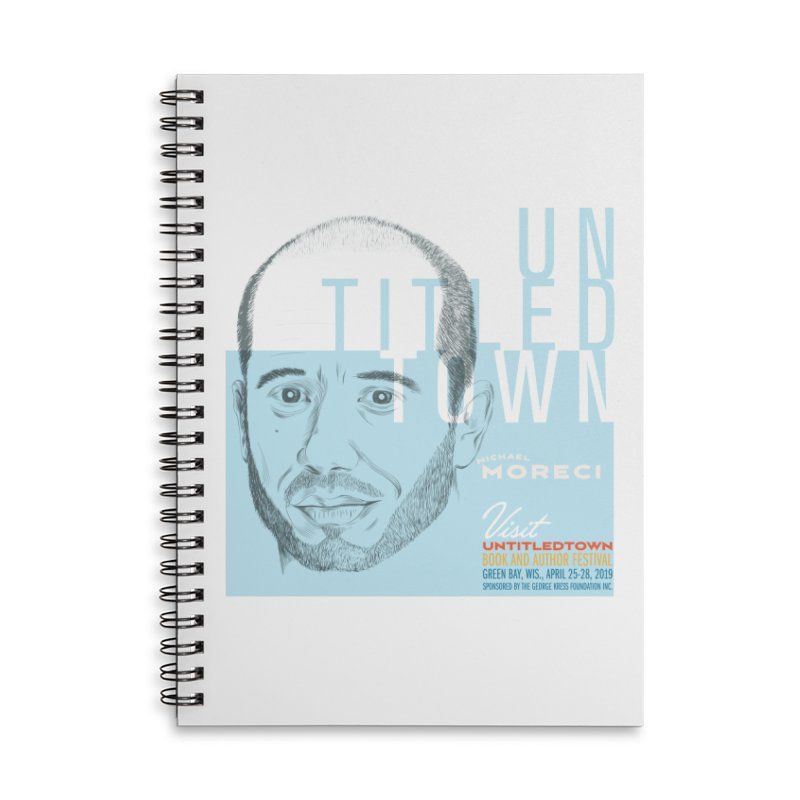 Michael Moreci at UntitledTown Accessories Lined Spiral Notebook by UntitledTown Store