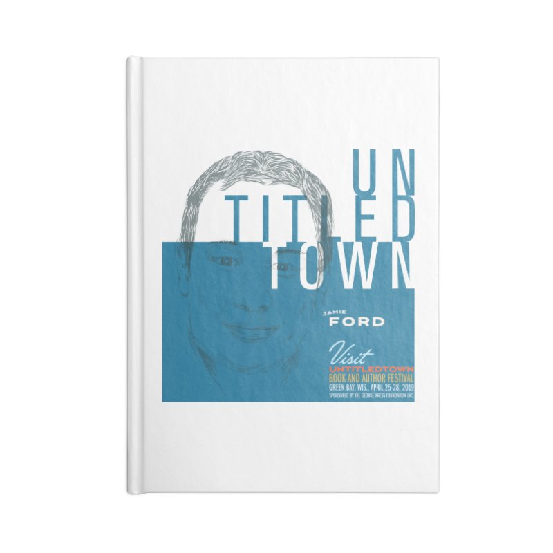 Jamie Ford at UntitledTown Accessories Lined Journal Notebook by UntitledTown Store